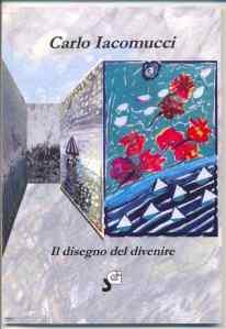 """""""Il Disegno del Divenire"""" di Carlo Iacomucci"""