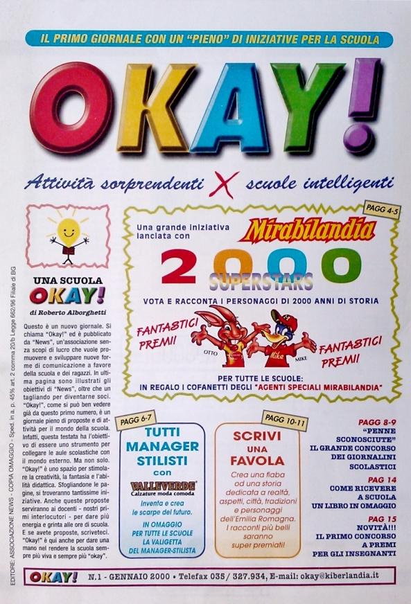 LA COPERTINA DEL PRIMO STORICO NUMERO DI OKAY!  PUBBLICATO NEL  GENNAIO 2000... C'E' QUALCUNO CHE HA CONSERVATA GELOSAMENTE IL PRIMO NUMERO, ORA OGGETTO DI COLLEZIONE? FATECELO SAPERE...