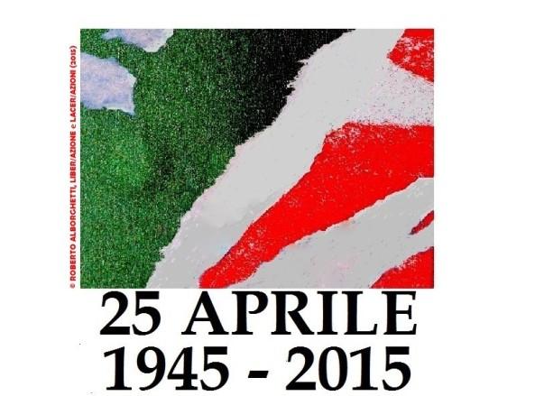 25 aprile 1945-2015 Liber-azione e Lacer-azioni