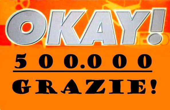 500.000 okay!