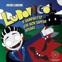 """PIETRO, 9 ANNI: NEL SUO LIBRO LE STORIE DI LUDOVICO """"IL VAMPIRETTO CHE NON SAPEVA VOLARE"""""""