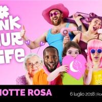 6 LUGLIO '18: IN EMILIA ROMAGNA LA NOTTE SARA' ROSA, CON OLTRE 100 EVENTI TRA COSTA ED ENTROTERRA