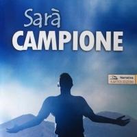"""SARA' CAMPIONE"", UNA STORIA DI CALCIO E DI SPERANZA"